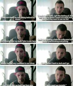 Josh and Tyler are so tight. That's awesome