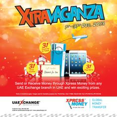 Send or Receive money through Xpress Money from any UAE Exchange branch in UAE and Win Exciting Prizes