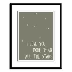 I love you more than all the stars print for Noah's room.