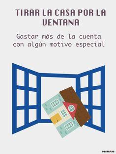 Tirar la casa por la ventana Spanish Idioms, Idioms And Proverbs, Teaching Spanish, Spanish Quotes, Study, Education, Ideas Para, Spanish, Home