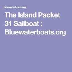 The Island Packet 31 Sailboat : Bluewaterboats.org