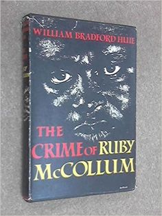 The Crime of Ruby McCollum: William Bradford Huie: Amazon.com: Books