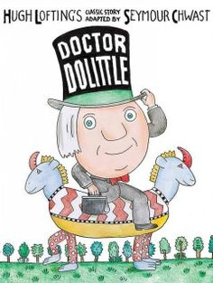 Dr. Dolittle / Hugh Lofting's classic story adapted by Seymour Chwast.