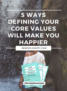 Knowing your personal core values is a powerful tool for self development and mental health recovery.  Click through to read 5 ways defining your core values will make you happier. #mentalhealth #corevalues #personalgrowth #personaldevelopment #selfdiscovery