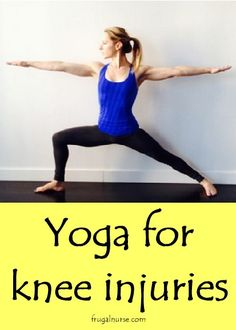Yoga for knee injuries - Torn ACL or meniscus? Research has shown that many knee injuries heal better with exercise than surgery. frugalnurse.com