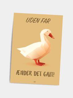 Uden far - postkort - Hipd.dk - sjove jokes og ordspil på plakater Alter, Diy And Crafts, Haha, Motivational Quotes, Mood, Ballon, Creative, Funny, Lego