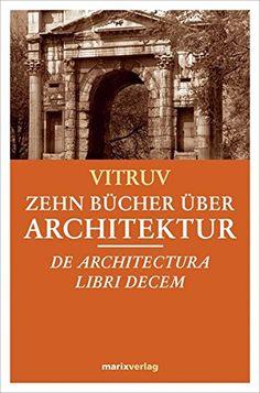 Zehn Bücher über Architektur: Dr architectura libri decem... https://www.amazon.de/dp/3865392121/ref=cm_sw_r_pi_dp_rm9vxbGG07XA7