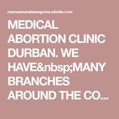 MEDICAL ABORTION CLINIC DURBAN. WE HAVEMANY BRANCHES AROUND THE COUNTRY. CALL 0732550776 our services we are committed so as to ensure that our clients r Branches, Clinic, Medical, Feelings, Country, Free, Rural Area, Medicine, Country Music