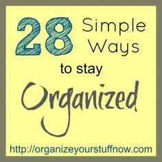 28 simple ways to stay organized - Organize and Decorate Everything