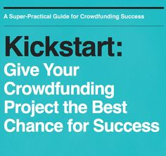 Kickstart - give your crowdfunding project the best chance for success - #crowdfunding #book
