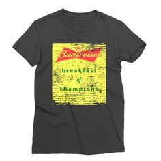 Budweiser – My Main Tees When you have no food but lots of half opened beer… Tank I, Dressed To The Nines, Graphic Shirts, Your Best Friend, First Names, Shirt Designs, Beer, Breakfast, Mens Tops