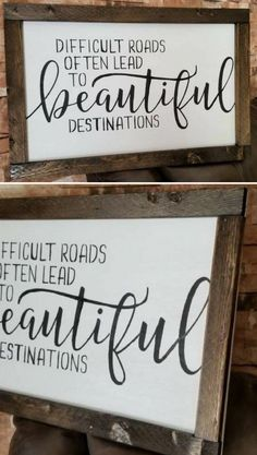 So true. but so hard to believe at times! Difficult roads often lead to beautiful destinations, inspirational wall art, inspiring gift idea, quotes, . Country Decor, Farmhouse Decor, Farmhouse Style, Home Decor Signs, Diy Home Decor, Contemporary Rustic Decor, Country Style Homes, Inspirational Wall Art, Rustic Design