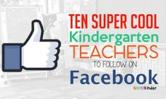 10 Fabulous Kindergarten Teachers to Follow on Facebook!