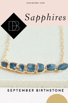 Sapphire gemstone jewelry pieces are both PERFECT gift ideas for any September birthdays in your life! Our September birthstone jewelry collection features raw gemstone rings, earrings, bracelets, and necklaces made out of hand selected Sapphire! #BirthstoneJewelry #Birthstones #BirthstoneNecklace #SeptemberBirthday #Gemstones #DaniBarbe #Sapphire
