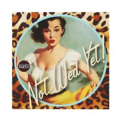 """""""Not Wed Yet"""" Leopard Print Pin Up Bachelorette Party Invites!"""