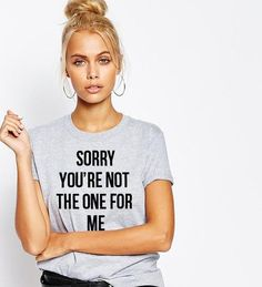 Sorry you're not the one for me Luxury Brand LA Tee