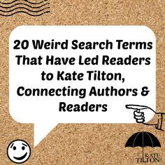 20 Weird Search Terms | Kate Tilton, Connecting Authors & Readers