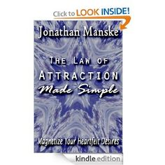 Free today on amazon Kindle The Law of Attraction Made Simple - Magnetize Your Heartfelt Desires