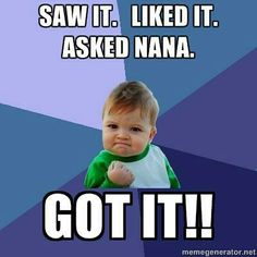 Nana! My kids know how to work my mom every time.