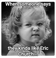 Get outta here! Always take me to Church! Funny Babies, Funny Kids, Cute Babies, Cute Kids, Eric Church, Children Photography, Portrait Photography, Take Me To Church, Christian Humor