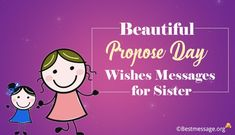Beautiful Propose Day Wishes Messages for Sister, Propose Day messages, Propose Day Greetings, SMS, WhatsApp status Love Proposal Messages, Propose Day Messages, Happy Propose Day Wishes, Propose Day Quotes, Proposal Quotes, Messages For Him, Wishes Messages, Wishes For Husband, Wishes For Sister