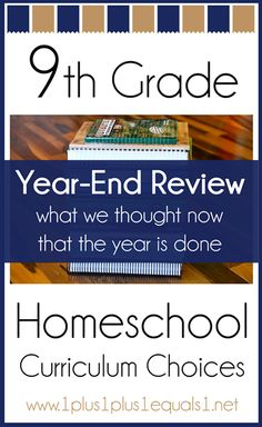 9th Grade Year-End Review of Homeschool Curriculum Choices