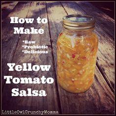LittleOwlCrunchyMomma: Yellow Cherry Tomato Salsa (Lacto-Fermented)