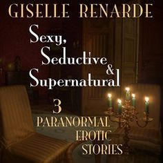 Sexy, Seductive and Supernatural: 3 Paranormal Erotic Stories Haunting Stories, Weird Dreams, Paranormal, Erotica, Breakup, Audio Books, Supernatural, This Book, Healing
