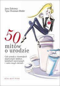 50 mitów o urodzie-Zubcowa Jana, Orasmae-Meder Tijana