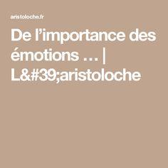 De l'importance des émotions …   L'aristoloche