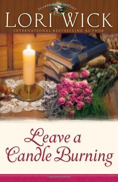 Leave a Candle Burning (Tucker Mills Trilogy, Book 3)  by Lori Wick
