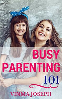 Busy Parenting101: A Handbook for Busy Parents to Lead an... https://www.amazon.com/dp/B0743HKBVL/ref=cm_sw_r_pi_dp_x_xRUdAb9S245ZN