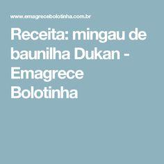 Receita: mingau de baunilha Dukan - Emagrece Bolotinha