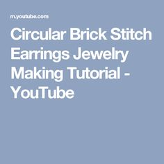 Circular Brick Stitch Earrings Jewelry Making Tutorial - YouTube