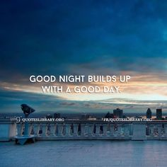 Good Night Builds Up With A Good Day