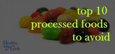 Top 10 Processed Foods to Avoid [healthywaytocook.com]