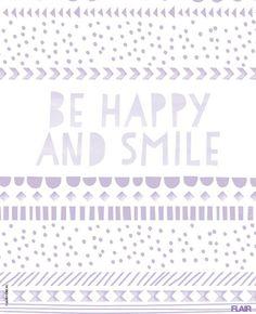 Be happy and smile! Laat je inspireren door de spreuk van de week.