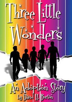 Three Little Wonders: An Adoption Story by David H. Burton