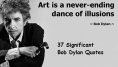 Significant Qutes From Bob Dylan (36 Quotes)