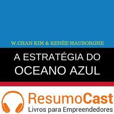 026 A Estratégia Do Oceano Azul www.resumocast.com.br