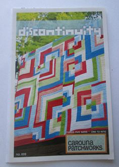 Discontinuity Quilt Pattern No. 33- Carolina Patchworks- by Emily Cier by QuiltiliciousFabric on Etsy