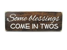 Twin Nursery Decor or Bedroom Sign Rustic Wood Wall Art - Some Blessings Come in Twos (#1172)