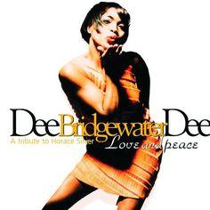 Dee Dee Bridgewater - Love and Peace A tribute to Horace Silver  Verve P2-27470 - Enregistré en décembre 1994 - Sortie le 26 septembre 1995  Note: 8/10