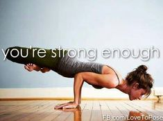 You're strong enough! Something I need to tell myself more often..