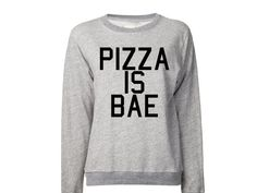 Pizza Is Bae Sweatshirt Pizza Shirt I love Pizza by fringepeople