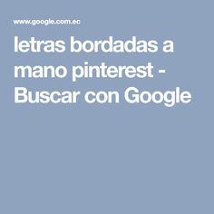 letras bordadas a mano pinterest - Buscar con Google