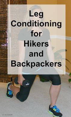 Leg Strengthening Exercises For Hikers and Backpackers. This will be useful for when I go to Costa Rica and New Zealand! :)