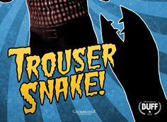 e55434b59e5  Trouser Snake  will be unleashed on 3 24 at Boston Underground Film Fest