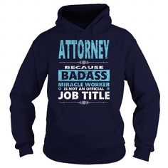Cool and Awesome ATTORNEY JOBS TSHIRT GUYS LADIES YOUTH TEE HOODIE SWEAT SHIRT VNECK UNISEX Shirt Hoodie