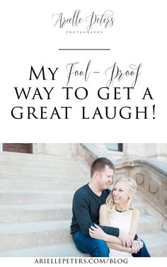 Photography Education on how to get a great laugh during your photo shoots!